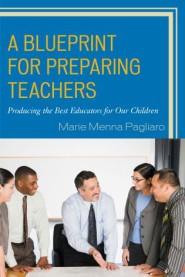 A Blueprint for Preparing Teachers